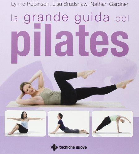 La grande guida del pilates. Ediz. illustrata
