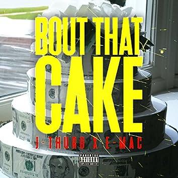Bout That Cake (feat. E-Mac)