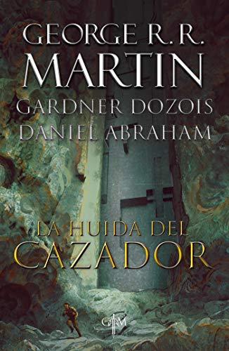 La huida del cazador (Biblioteca George R.R. Martin) (Spanish Edition)