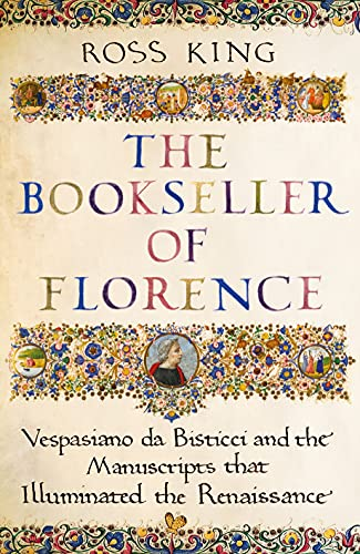 The Bookseller of Florence: Vespasiano da Bisticci and the Manuscripts that Illuminated the Renaissance (English Edition)