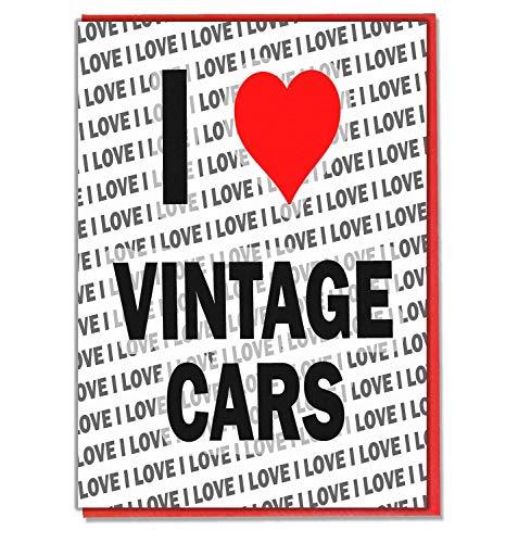 I Love Vintage Cars - Wenskaart - Verjaardagskaart - Dames - Heren - Dochter - Zoon - Vriend - Echtgenoot - Vrouw - Broer - Zuster