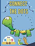 CONNECT THE DOTS For KIDS 4-8: Easy,Challenging and Fun...