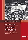 Revolution, Umbruch, Neuaufbau: Erinnerungen gewerkschaftlicher Zeitzeugen der DDR - Detlev Brunner