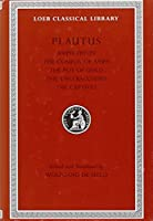 Amphitryon. The Comedy of Asses. The Pot of Gold. The Two Bacchises. The Captives (Loeb Classical Library)