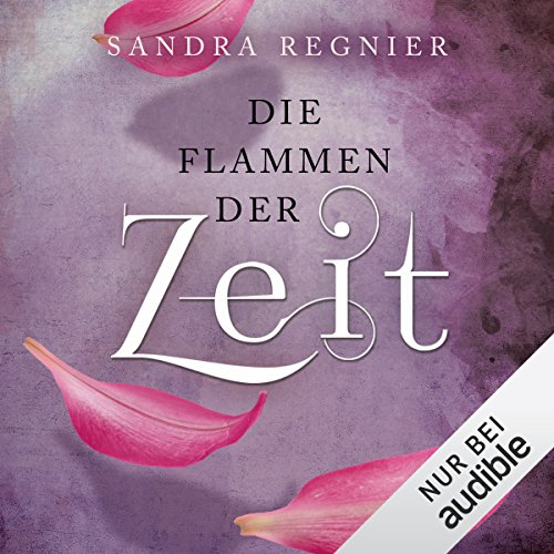 Flammen der Zeit (Die Zeitlos-Trilogie 3) audiobook cover art