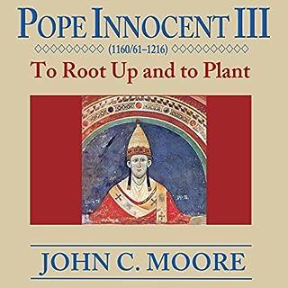 Pope Innocent III     To Root up and to Plant              De :                                                                                                                                 John C. Moore                               Lu par :                                                                                                                                 Gary Galone                      Durée : 10 h et 46 min     Pas de notations     Global 0,0