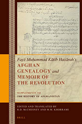 Afghan Genealogy and Memoir of the Revolution: Supplements to the History of Afghanistan