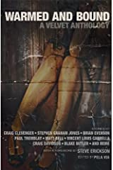 Warmed and Bound: A Velvet Anthology Kindle Edition