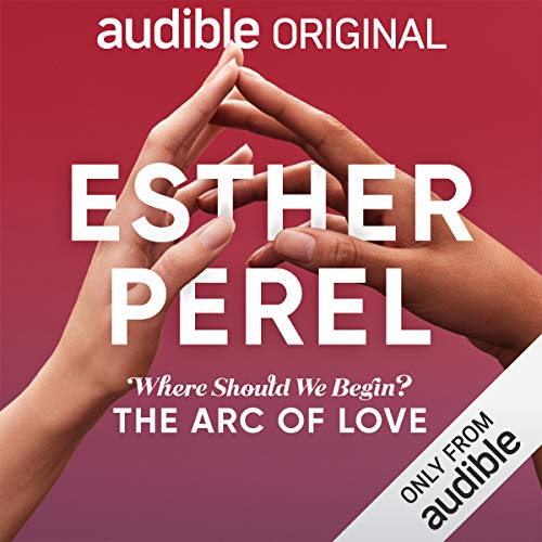 Page de couverture de Esther Perel's Where Should We Begin?: The Arc of Love