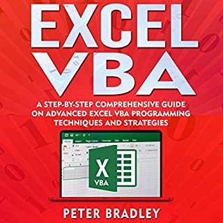 Excel VBA     A Step-By-Step Comprehensive Guide on Advanced Excel VBA Programming Techniques and Strategies              By:                                                                                                                                 Peter Bradley                               Narrated by:                                                                                                                                 Cliff Weldon                      Length: 2 hrs and 21 mins     3 ratings     Overall 5.0