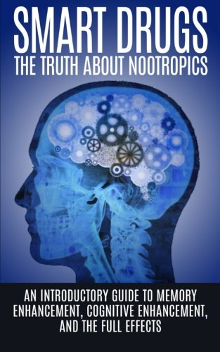 Price comparison product image Smart Drugs: The Truth About Nootropics: An Introductory Guide to Memory Enhancement,  Cognitive Enhancement