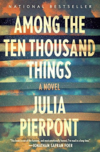 Image of Among the Ten Thousand Things: A Novel