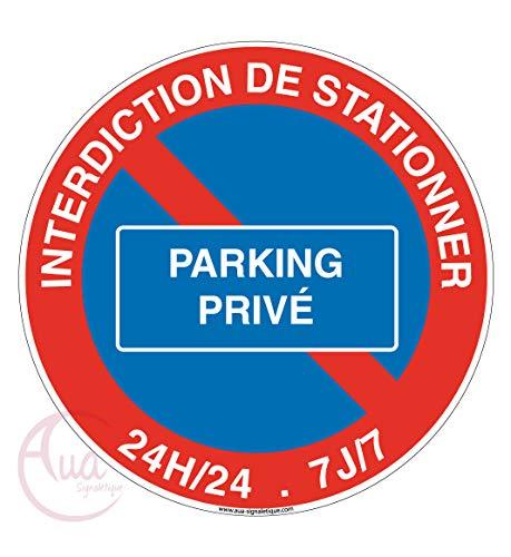 AUA SIGNALETIQUE - Panneau Interdiction de stationner Parking privé - Ø 230 mm, Aluminium Dibond 3mm