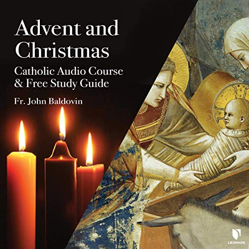 Advent and Christmas: Catholic Audio Course & Free Study Guide copertina