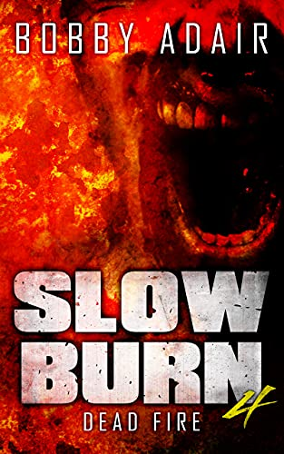 Slow Burn: Dead Fire, Book 4 (English Edition)