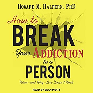 How to Break Your Addiction to a Person audiobook cover art