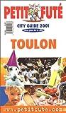 Toulon 2001, le petit fute (CITY GUIDES FRANCE)