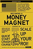 Becoming a Money Magnet [6 in 1]: Simple and Fast Ways to Collect Extreme Profits During the Crisis