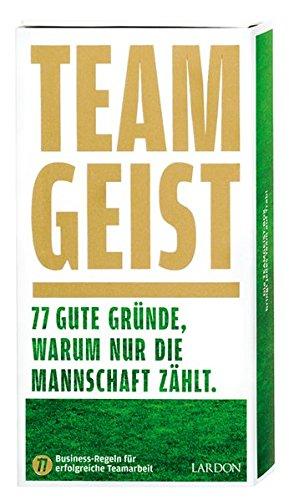Teamgeist: 77 gute Gründe, warum nur die Mannschaft zählt! (Collection Lardon by moses.)