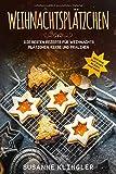 Weihnachtsplätzchen Die besten Rezepte für Weihnachts Plätzchen, Kekse und Pralinen  Geschenk: Plätzchen Rezepte ohne Nüsse