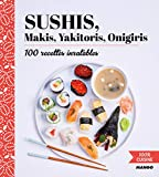 Sushis, Makis, Yakitoris, Onigiris