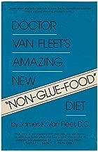Doctor Van Fleet's Amazing New Non-Glue Food Diet by James K Van Fleet (1974-08-01)