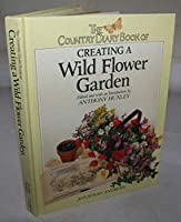 """""""Country Diary"""" Book of Creating a Wild Flower Garden"""