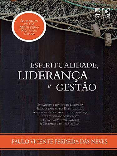 Espiritualidade, Liderança e Gestão