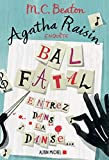 Agatha Raisin enquête 15 - Bal fatal : Entrez dans la danse...