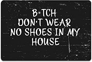 Bitch Don't wear no Shoes in My House Funny Doormat Custom Home Living Decor Housewares Rugs and Mats State Indoor Gift Id...