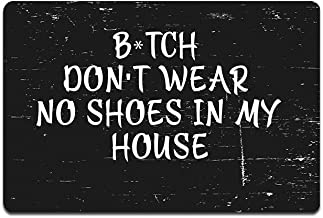 Bitch Don't wear no Shoes in My House Funny Doormat Custom Home Living Decor..