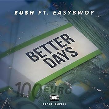 Better Days (feat. Easybwoy)