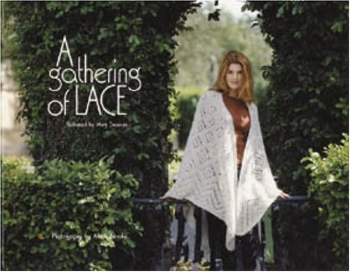A Gathering of Lace by Meg Swanson