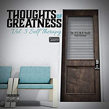 Thoughts of Greatness, Vol. 3: Self Therapy