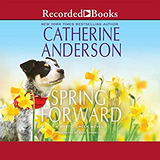 Spring Forward     A Mystic Creek Novel              Written by:                                                                                                                                 Catherine Anderson                               Narrated by:                                                                                                                                 Kate Turnbull                      Length: 13 hrs and 54 mins     Not rated yet     Overall 0.0