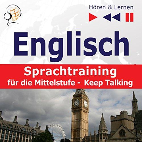 Englisch Sprachtraining für die Mittelstufe - Keep Talking. 34 Themen auf Niveau B1-B2 cover art
