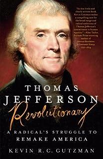 Thomas Jefferson - Revolutionary: A Radical's Struggle to Remake America