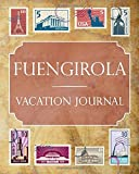 Fuengirola Vacation Journal: Blank Lined Fuengirola Travel Journal/Notebook/Diary Gift Idea for People Who Love to Travel [Idioma Inglés]