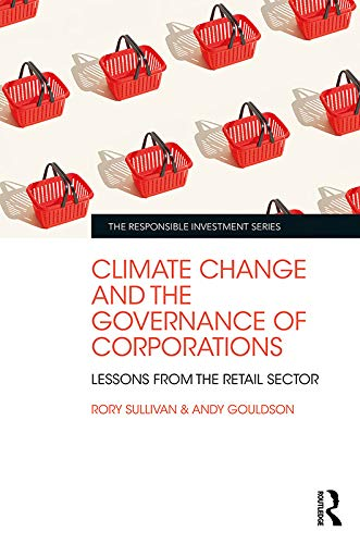 Climate Change and the Governance of Corporations: Lessons from the Retail Sector (The Responsible Investment Series)