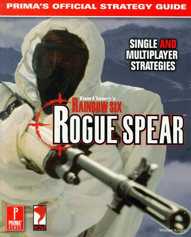 Tom Clancy's Rainbow Six: Rogue Spear: Prima Official Game Guide: Rogue Spear - Strategy Guide