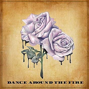 Dance Around the Fire