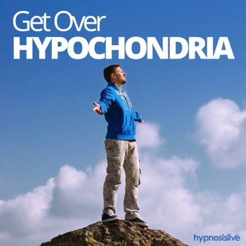 Get Over Hypochondria Hypnosis audiobook cover art