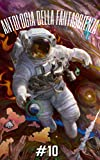 Antologia della Fantascienza: VOL. 10 (Antologie della Fantascienza)