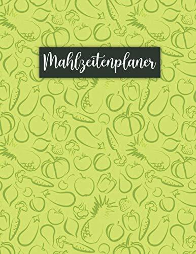 Mahlzeitenplaner: Wochenspeiseplaner und Einkaufsliste / Essens-Planungsnotizbuch / Menüplaner / Essens-Planungsblock / Essensvorbereitungsplaner / Wochenspeiseplaner / Essens-Planer mit Einkaufsliste