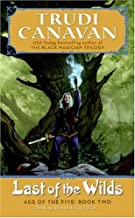 [Last of the Wilds: Age of the Five, Book 2] [By: Canavan, Trudi] [April, 2006]