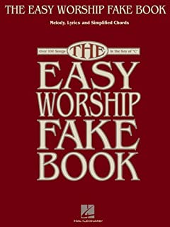 The Easy Worship Fake Book: Over 100 Songs in the Key of 'c'