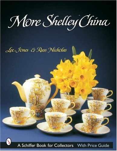 Compare Textbook Prices for More Shelley China Schiffer Book for Collectors  ISBN 9780764317415 by Russ, Nicholas