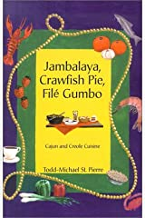 Jambalaya, Crawfish Pie, File Gumbo: Cajun and Creole Cuisine Paperback