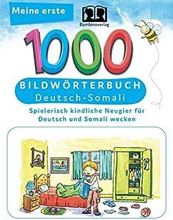 Interkultura Meine ersten 1000 Wörter Bildwörterbuch Deutsch-Somali: Bildwörterbuch für Deutsch als Fremdsprache und Somal...