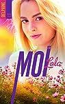 Moi, Lola, tome 2 par LC
